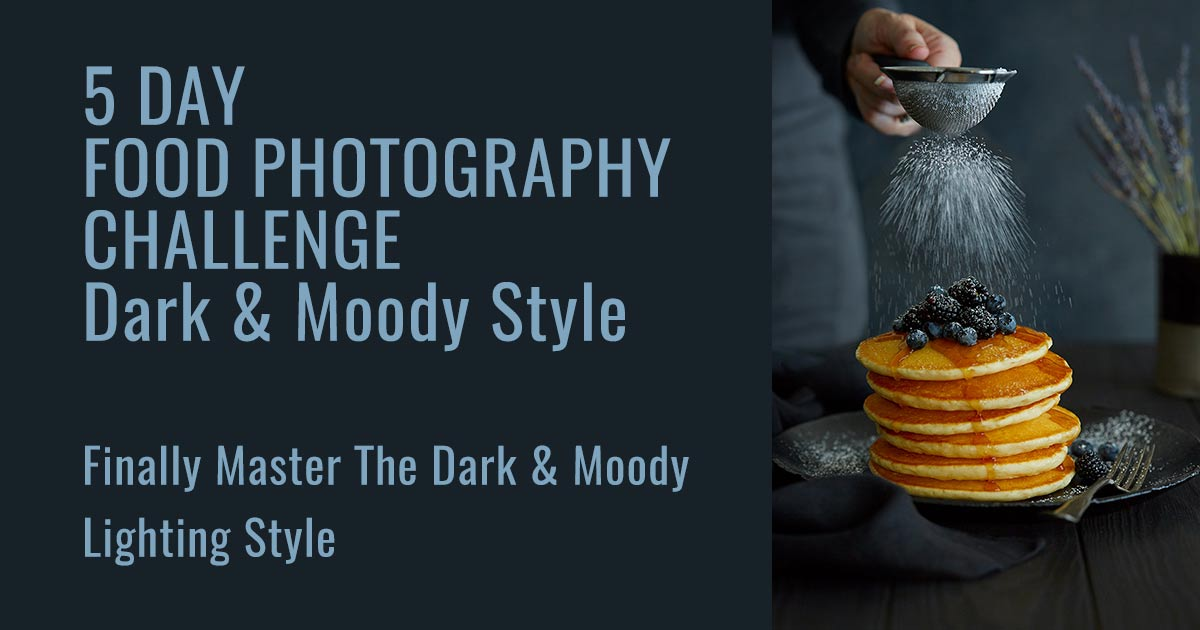 Title image Dark & Moody Food Photography Challenge
